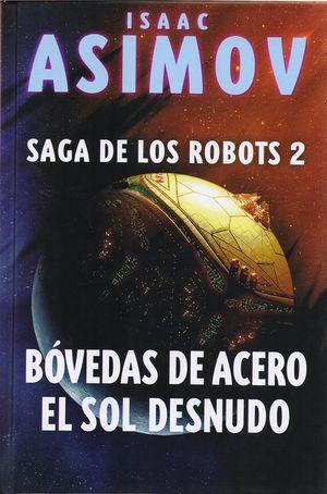 Bóvedas de acero / El sol desnudo / Saga de los robots 2 / 2 ed. / pd.