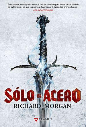 Sólo el acero / 3 ed. / pd.