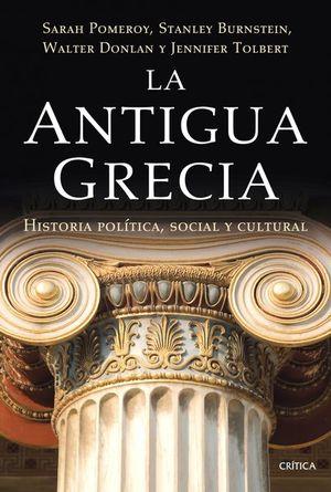 ANTIGUA GRECIA, LA. HISTORIA POLITICA SOCIAL Y CULTURAL