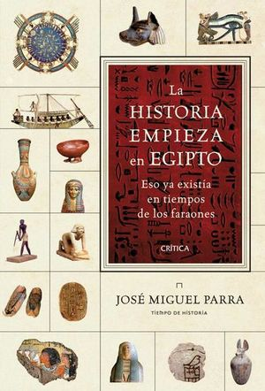 HISTORIA EMPIEZA EN EGIPTO, LA. ESO YA EXISTIA EN TIEMPOS DE LOS FARAONES / PD.