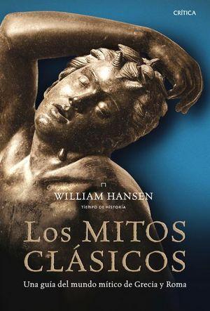 MITOS CLASICOS, LOS. UNA GUIA DEL MUNDO MITICO DE GRECIA Y ROMA / PD.
