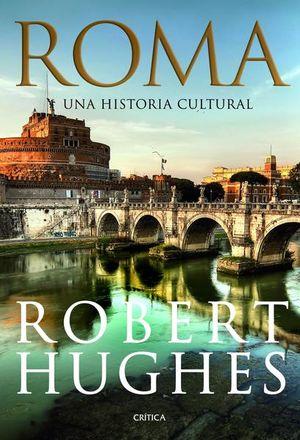 ROMA. UNA HISTORIA CULTURAL / PD.