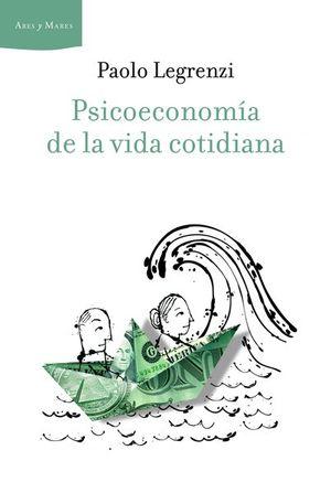 PSICOECONOMIA DE LA VIDA COTIDIANA / PD.