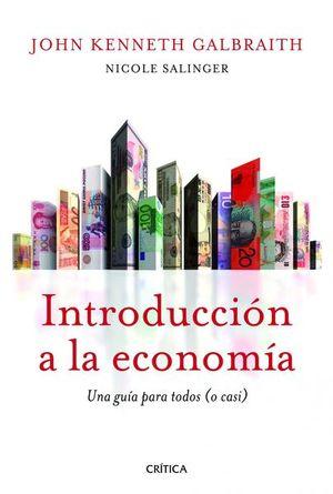 INTRODUCCION A LA ECONOMIA. UNA GUIA PARA TODOS O CASI