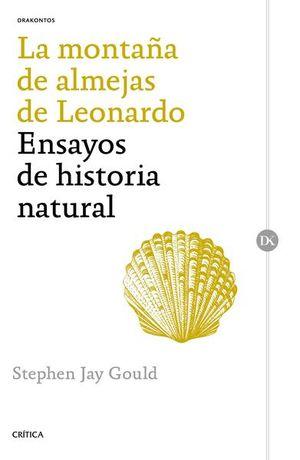 MONTAÑA DE ALMEJAS DE LEONARDO, LA. ENSAYOS SOBRE HISTORIA NATURAL