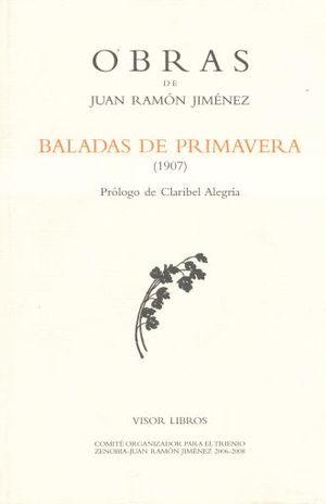 BALADAS DE PRIMAVERA 1907 / OBRAS DE JUAN RAMON JIMENEZ