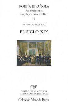 SIGLO XIX, EL. POESIA ESPAÑOLA. ANTOLOGIA CRITICA