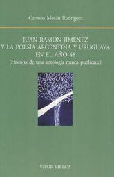 JUAN RAMON JIMENEZ Y LA POESIA ARGENTINA Y URUGUAYA EN EL AÑO 48. HISTORIA DE UNA ANTOLOGIA NUNCA PUBLICADA