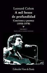A MIL BESOS DE PROFUNDIDAD. CANCIONES Y POEMAS (1956 - 1978) / VOL. I