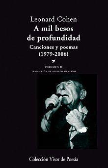 A MIL BESOS DE PROFUNDIDAD. CANCIONES Y POEMAS (1979 - 2006) / VOL. II
