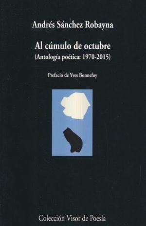 AL CUMULO DE OCTUBRE. ANTOLOGIA POETICA 1970 - 2015