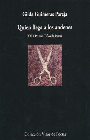QUIEN LLEGA A LOS ANDENES. XXIX PREMIO TIFLOS DE POESIA