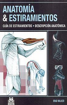 ANATOMIA & ESTIRAMIENTOS. GUIA DE ESTIRAMIENTOS / DESCRIPCION ANATOMICA