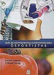GUIA DE COMPLEMENTOS ALIMENTARIOS PARA DEPORTISTAS / PD.