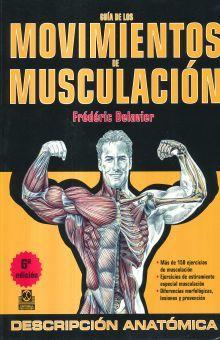 GUIA DE LOS MOVIMIENTOS DE MUSCULACION / 6 ED.