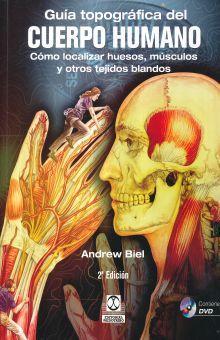 GUIA TOPOGRAFICA DEL CUERPO HUMANO / 2 ED. (INCLUYE DVD)