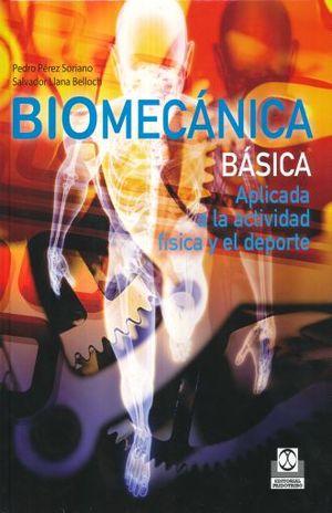 BIOMECANICA BASICA. APLICADA A LA ACTIVIDAD FISICA Y DEL DEPORTE / PD.