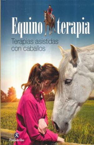 EQUINOTERAPIA. TERAPIAS ASISTIDAS CON CABALLOS / PD.