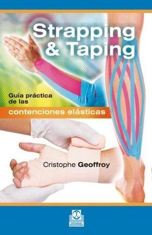 STRAPPING & TAPING. GUIA PRACTICA DE LAS CONTENCIONES ELASTICAS