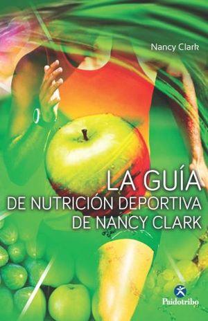GUIA DE NUTRICION DEPORTIVA DE NANCY CLARK, LA