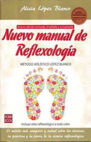 NUEVO MANUAL DE REFLEXOLOGIA. METODO HOLISTICO LOPEZ BLANCO