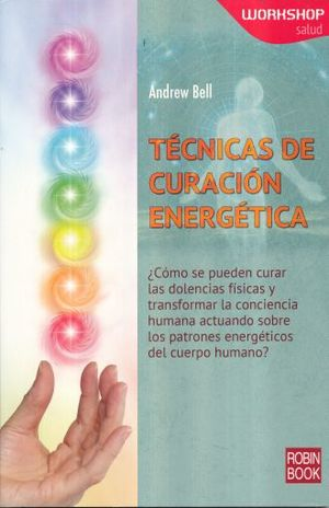 TECNICAS DE CURACION ENERGETICA