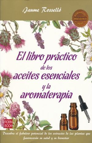 LIBRO PRACTICO DE LOS ACEITES Y LA AROMATERAPIA
