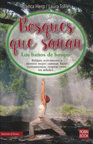 BOSQUES QUE SANAN. LOS BAÑOS DE BOSQUE