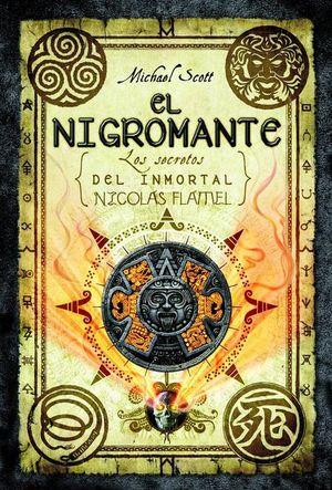 NIGROMANTE, EL. LOS SECRETOS DEL INMORTAL NICOLAS FLAMEL