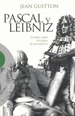 PASCAL Y LEIBNIZ. ESTUDIO SOBRE DOS TIPOS DE PENSADORES