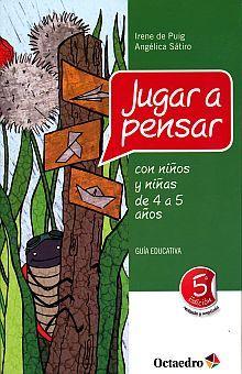 JUGAR A PENSAR CON NIÑOS Y NIÑAS DE 4 A 5 AÑOS / 5 ED.