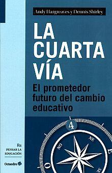 CUARTA VIA, LA. EL PROMETEDOR FUTURO DEL CAMBIO EDUCATIVO