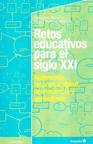 RETOS EDUCATIVOS PARA EL SIGLO XXI. AUTONOMIA RESPONSABILIDAD NEUROCIENCIA Y APRENDIZAJE