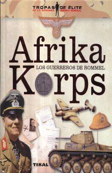 AFRIKA KORPS. LOS GUERREROS DE ROMMEL / PD.