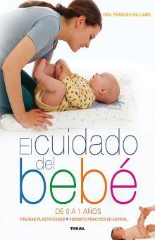 CUIDADO DEL BEBE DE 0 A 1 AÑOS, EL / PD.