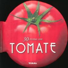 30 RECETAS CON TOMATE / PD.