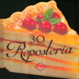 30 RECETAS DE REPOSTERIA / PD.