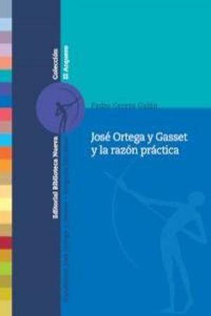 JOSE ORTEGA Y GASSET Y LA RAZON PRACTICA