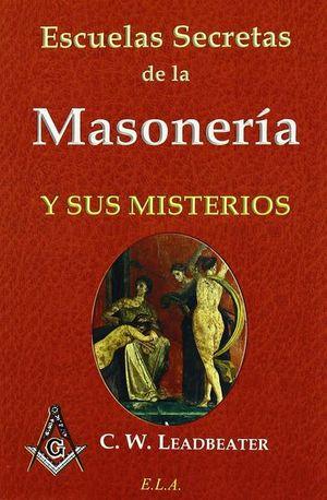 ESCUELAS SECRETAS DE LA MASONERIA Y SUS MISTERIOS