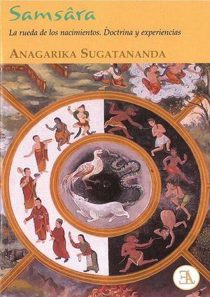 Samsâra. La rueda de los nacimientos. Doctrina y experiencias