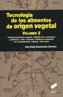 TECNOLOGIA DE LOS ALIMENTOS DE ORIGEN VEGETAL / VOL. 2