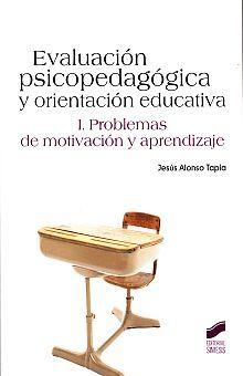 EVALUACION PSICOPEDAGOGICA Y ORIENTACION EDUCATIVA. 1 PROBLEMAS DE MOTIVACION Y APRENDIZAJE