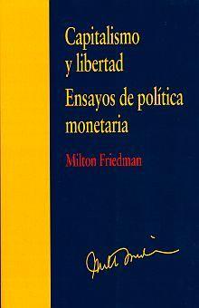 CAPITALISMO Y LIBERTAD. ENSAYOS DE POLITICA MONETARIA