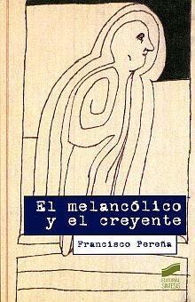 MELANCOLICO Y EL CREYENTE, EL