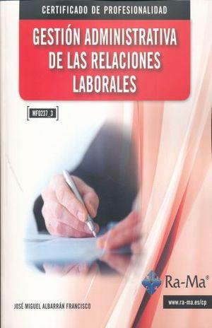 GESTION ADMINISTRATIVA DE LAS RELACIONES LABORALES