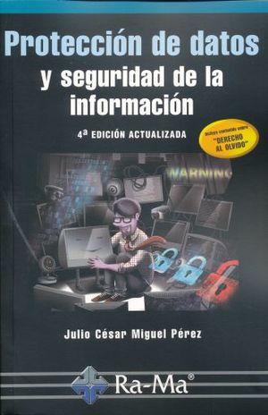 PROTECCION DE DATOS Y SEGURIDAD DE LA INFORMACION / 4 ED.