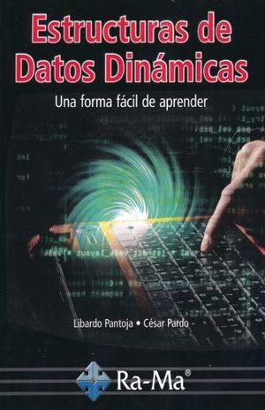 ESTRUCTURAS DE DATOS DINAMICAS. UNA FORMA FACIL DE APRENDER