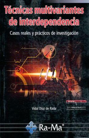 TECNICAS MULTIVARIANTES DE INTERDEPENDENCIA. CASOS REALES Y PRACTICOS DE INVESTIGACION