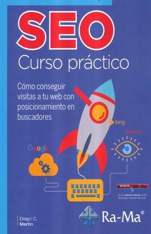 SEO CURSO PRACTICO. COMO CONSEGUIR VISITAS A TU WEB CON POSICIONAMIENTO EN BUSCADORES