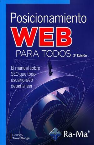 POSICIONAMIENTO WEB PARA TODOS. EL MANUAL SOBRE SEO QUE TODO USUARIO WEB DEBERIA LEER / 2 ED.